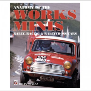 Anatomy of the Works Minis – Rally, Racing & Rallycross Cars